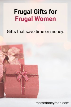 Frugal Gifts for Frugal Women: Gifts that Save Time or Money