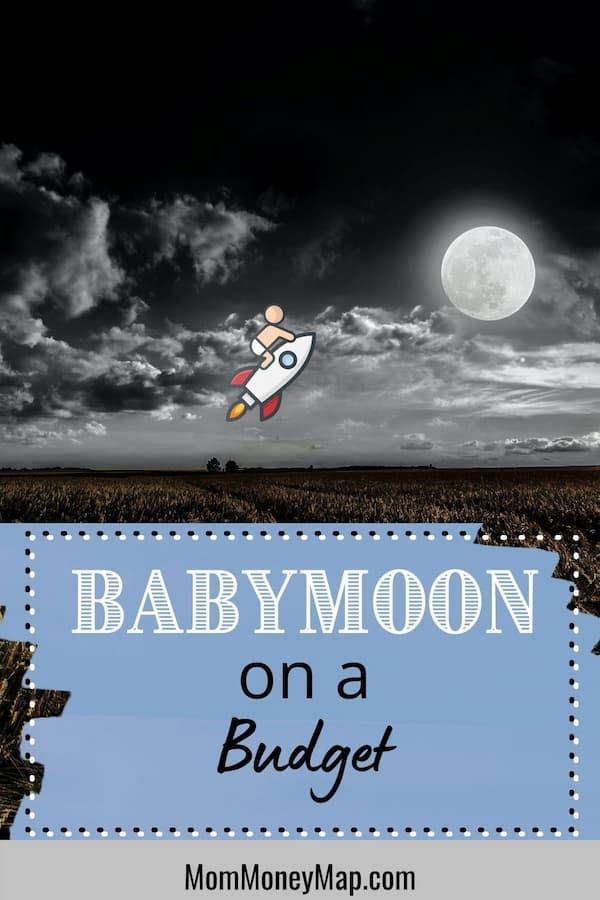 Ideas for a cheap babymoon